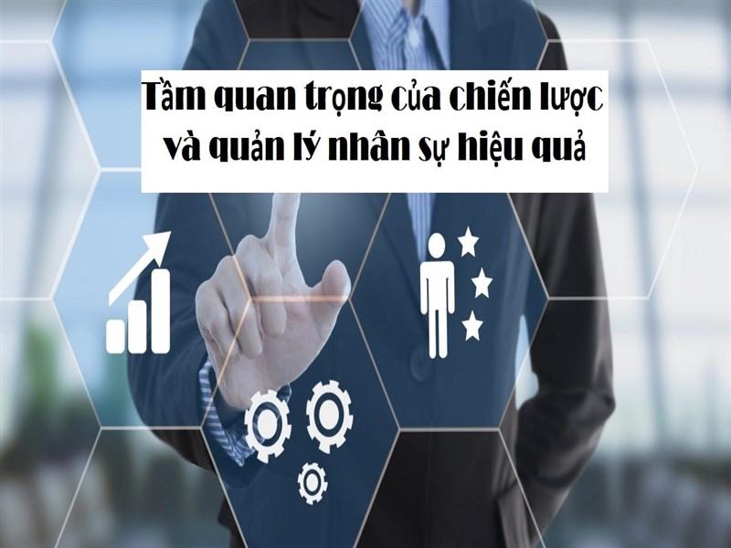 Tầm quan trọng của chiến lược và quản lý nhân sự hiệu quả