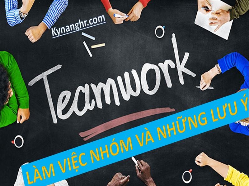 Làm việc nhóm và những điều cần lưu ý