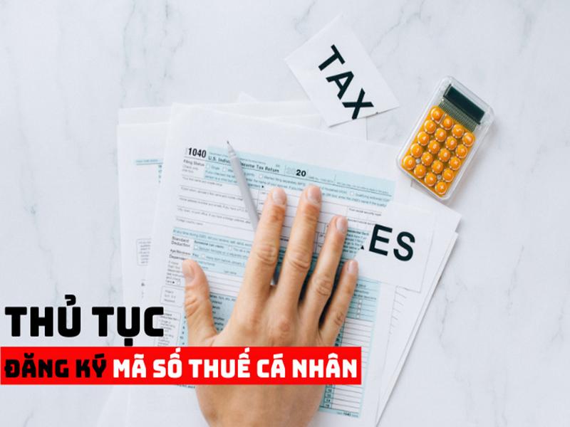 Thủ tục đăng ký mã số thuế thu nhập cá nhân