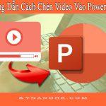 Hướng Dẫn Cách Chèn Video Vào PowerPoint
